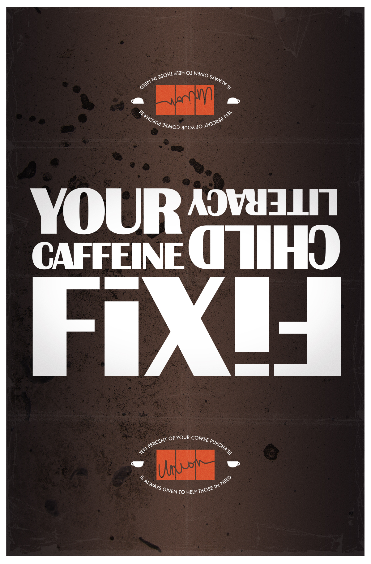 Union Coffee Poster for Child Literacy - Reversible: Your Caffeine Fix/Fix Child Literacy by Tidal Wave Marketing